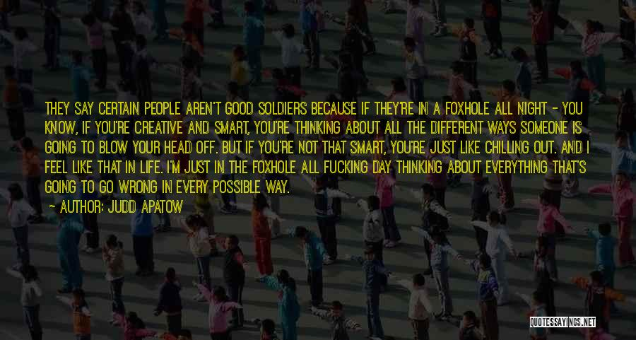 Chilling Out Quotes By Judd Apatow