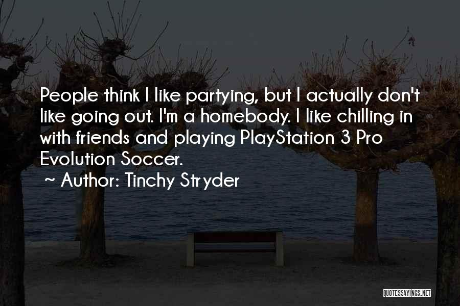Chilling Out Quotes By Tinchy Stryder