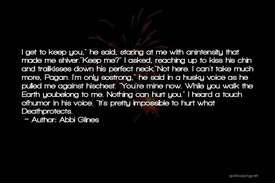 Chin Up Quotes By Abbi Glines