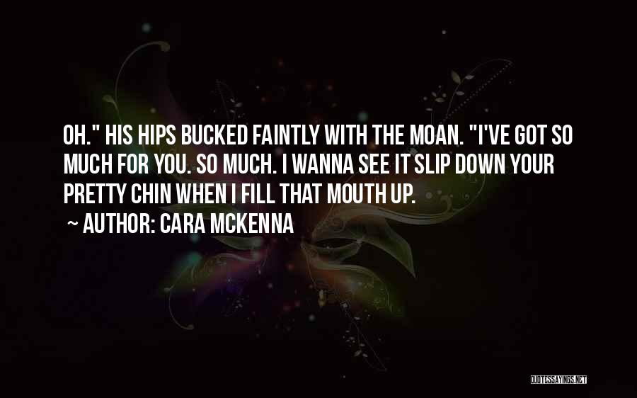 Chin Up Quotes By Cara McKenna