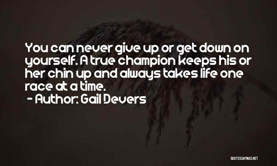 Chin Up Quotes By Gail Devers