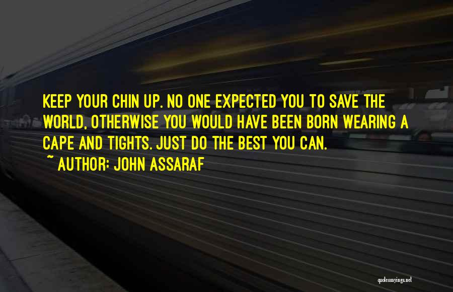 Chin Up Quotes By John Assaraf