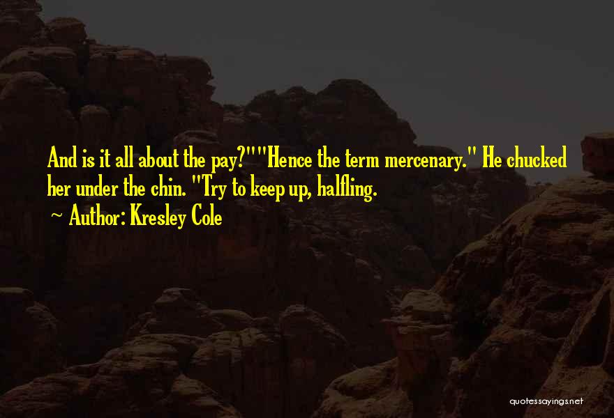 Chin Up Quotes By Kresley Cole