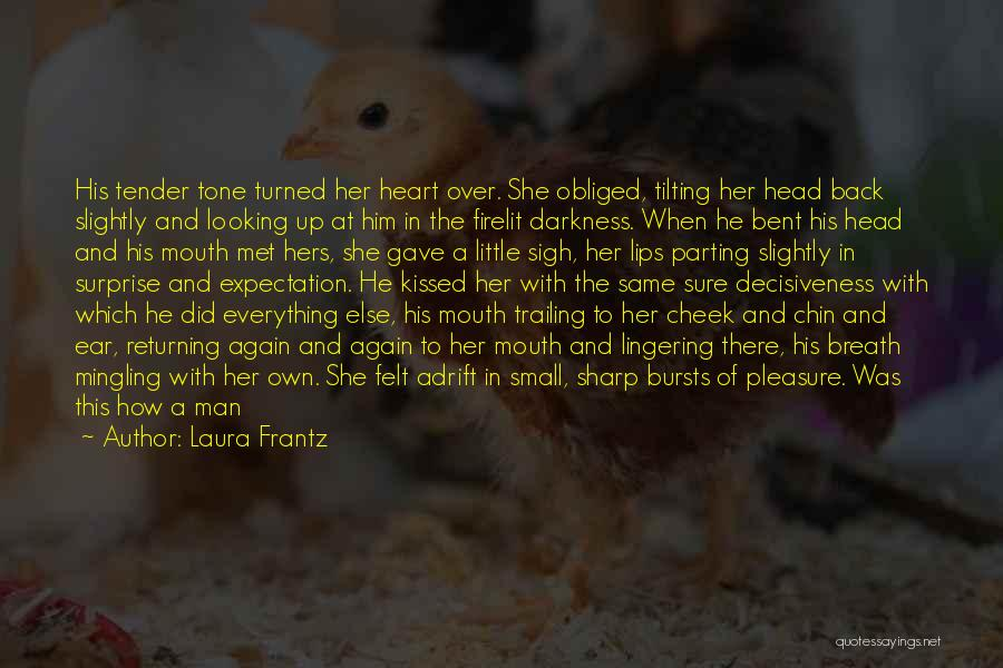 Chin Up Quotes By Laura Frantz