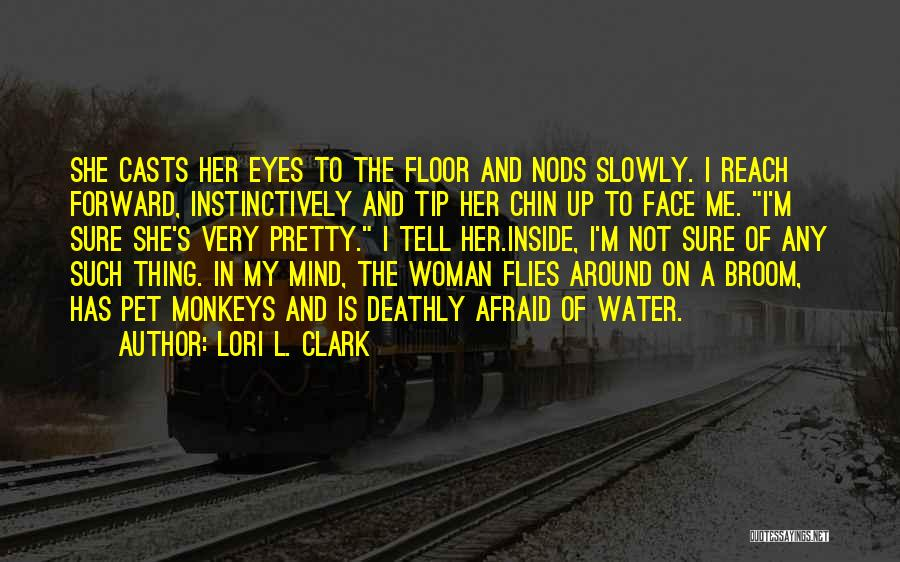 Chin Up Quotes By Lori L. Clark