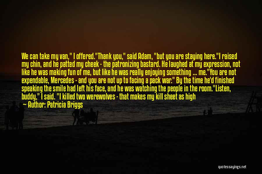 Chin Up Quotes By Patricia Briggs