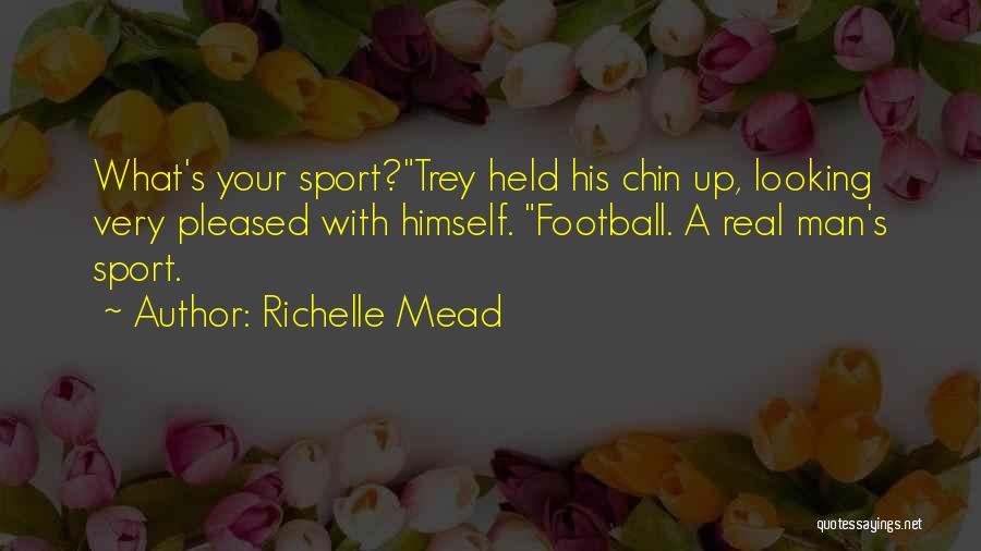 Chin Up Quotes By Richelle Mead