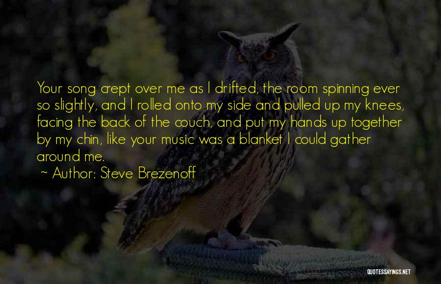 Chin Up Quotes By Steve Brezenoff