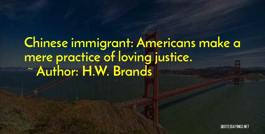 Chinese Immigrant Quotes By H.W. Brands