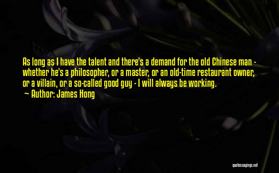 Chinese Philosopher Quotes By James Hong
