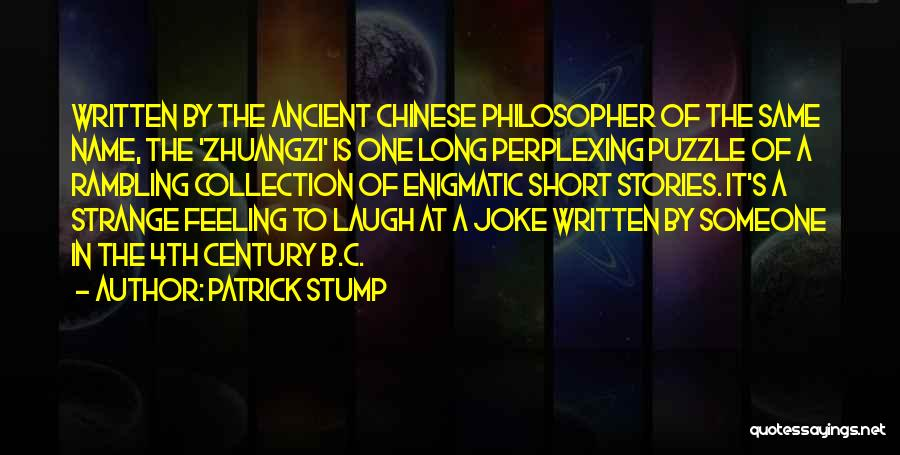 Chinese Philosopher Quotes By Patrick Stump