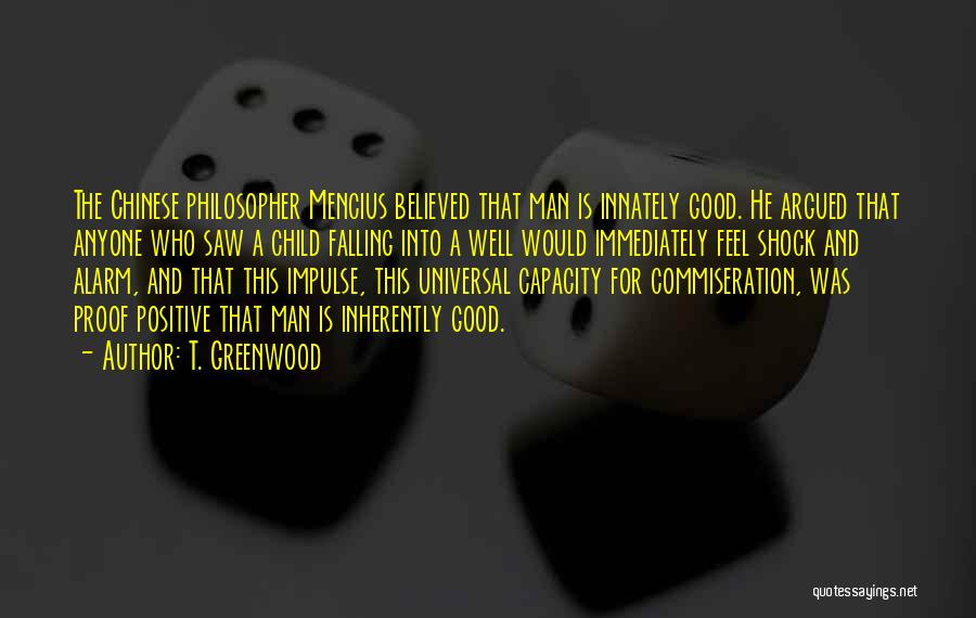 Chinese Philosopher Quotes By T. Greenwood