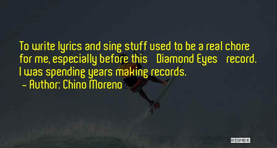 Chino Moreno Best Quotes By Chino Moreno
