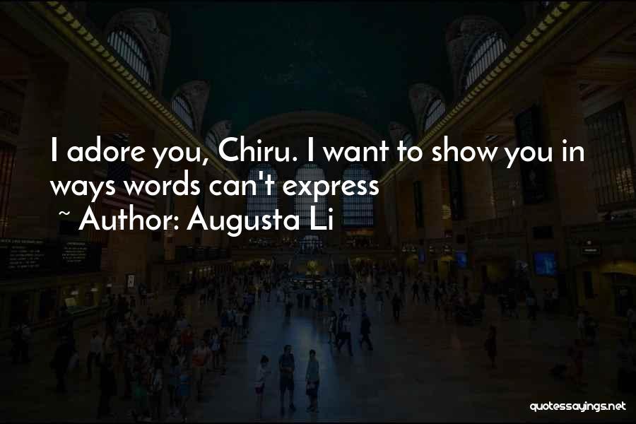 Chiru Quotes By Augusta Li