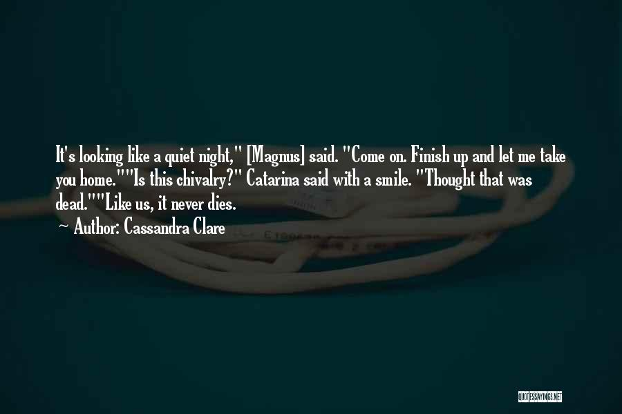 Chivalry Not Dead Quotes By Cassandra Clare