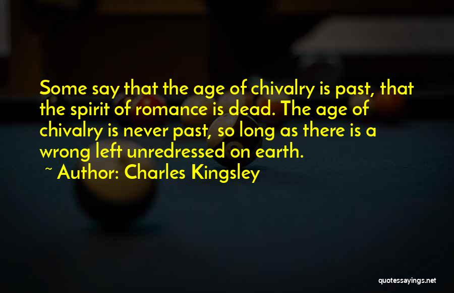 Chivalry Not Dead Quotes By Charles Kingsley