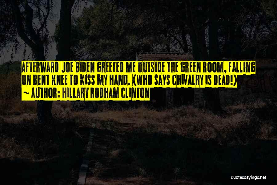 Chivalry Not Dead Quotes By Hillary Rodham Clinton