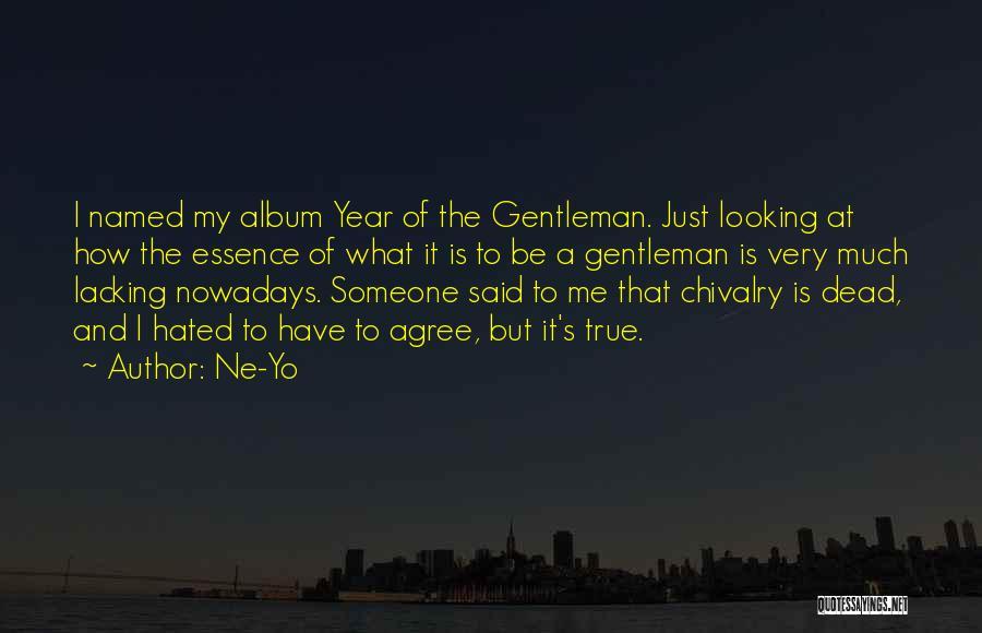 Chivalry Not Dead Quotes By Ne-Yo