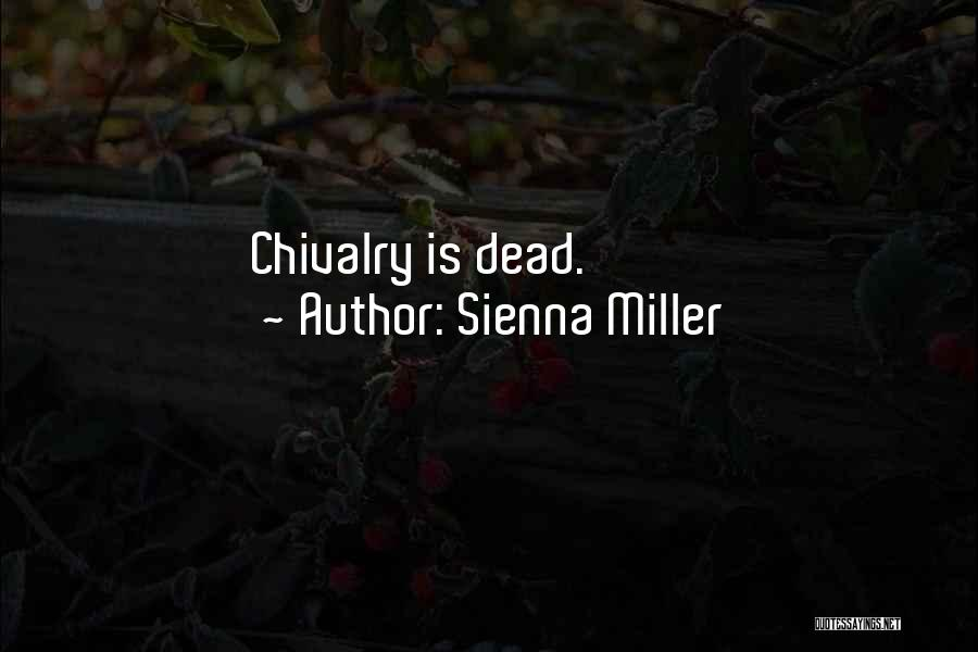 Chivalry Not Dead Quotes By Sienna Miller