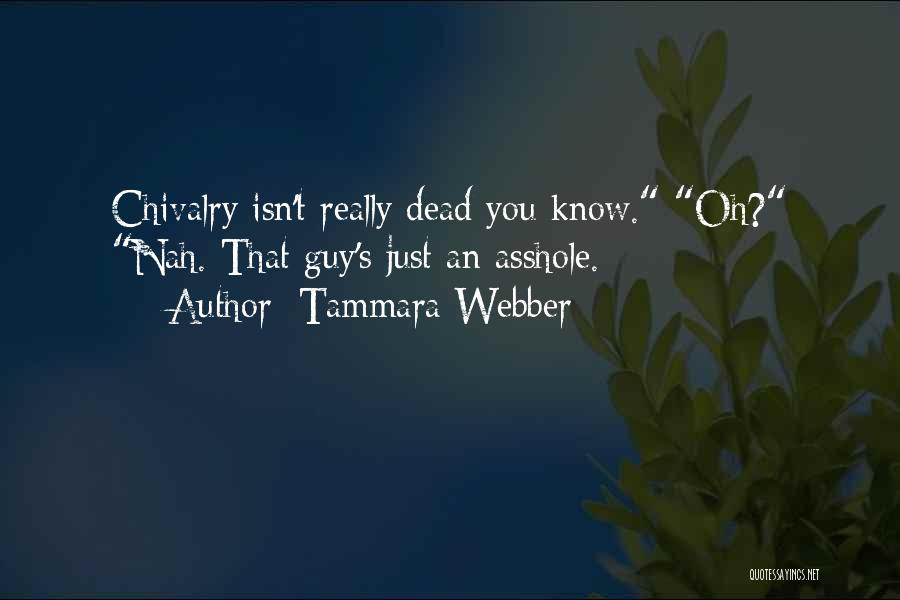 Chivalry Not Dead Quotes By Tammara Webber