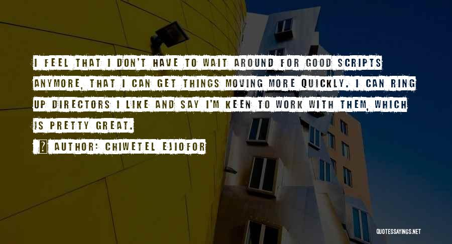Chiwetel Ejiofor Quotes 1226243
