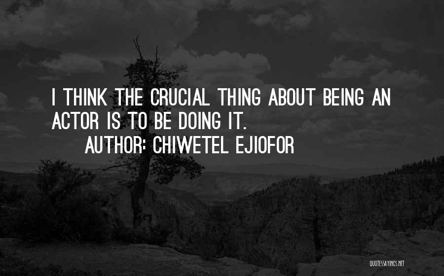 Chiwetel Ejiofor Quotes 2195439