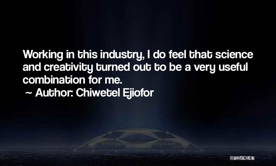 Chiwetel Ejiofor Quotes 487321