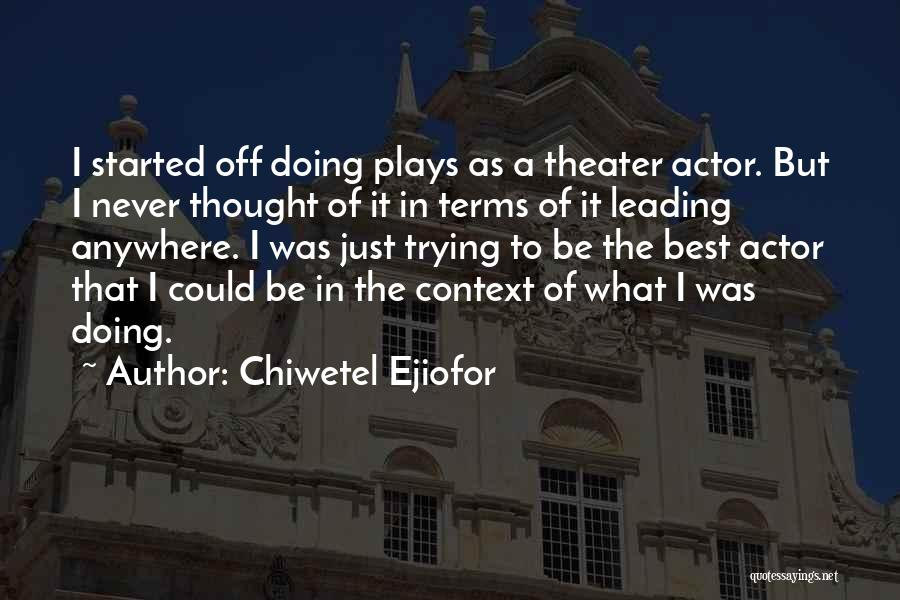 Chiwetel Ejiofor Quotes 517677