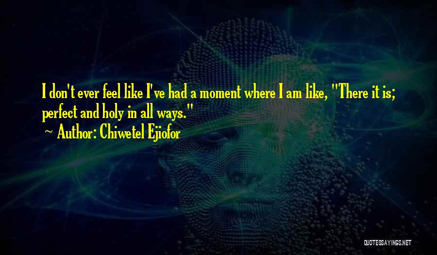 Chiwetel Ejiofor Quotes 783844