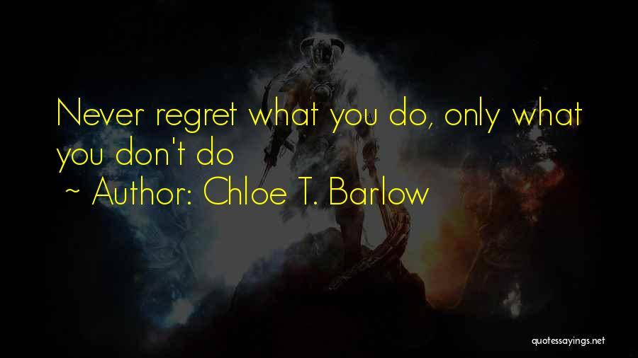 Chloe T. Barlow Quotes 324176