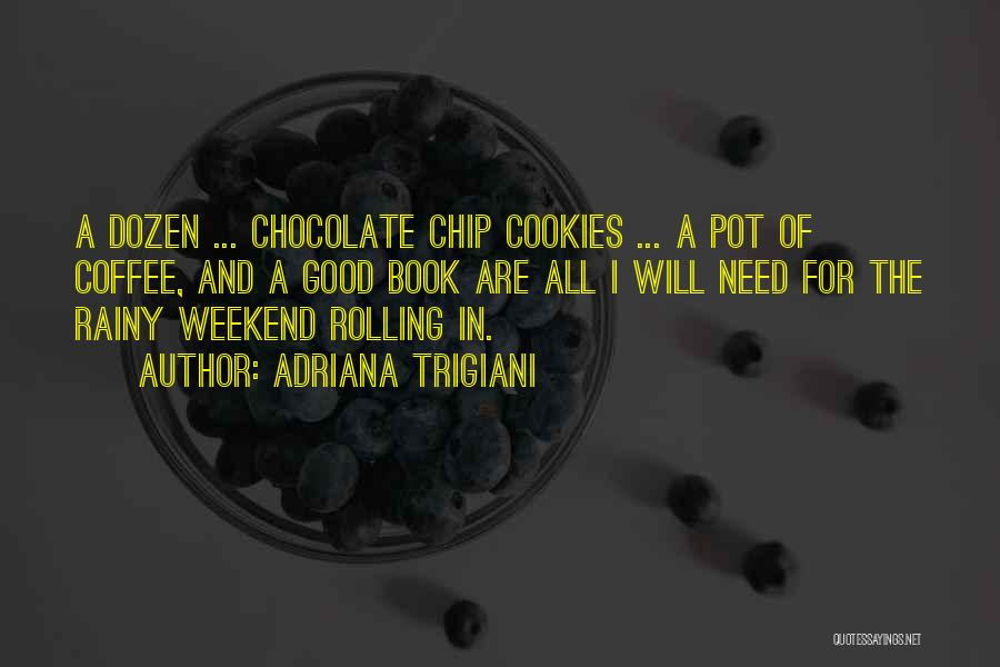 Chocolate And Books Quotes By Adriana Trigiani