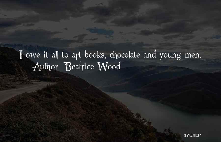 Chocolate And Books Quotes By Beatrice Wood