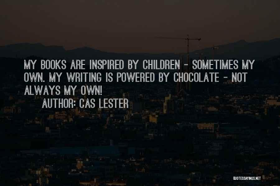 Chocolate And Books Quotes By Cas Lester