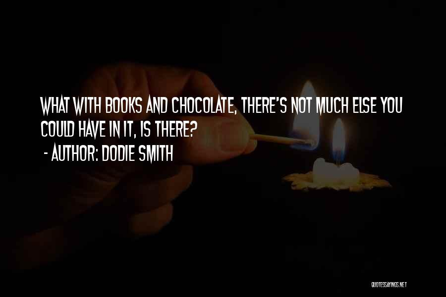 Chocolate And Books Quotes By Dodie Smith