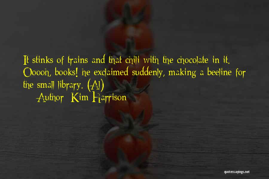Chocolate And Books Quotes By Kim Harrison