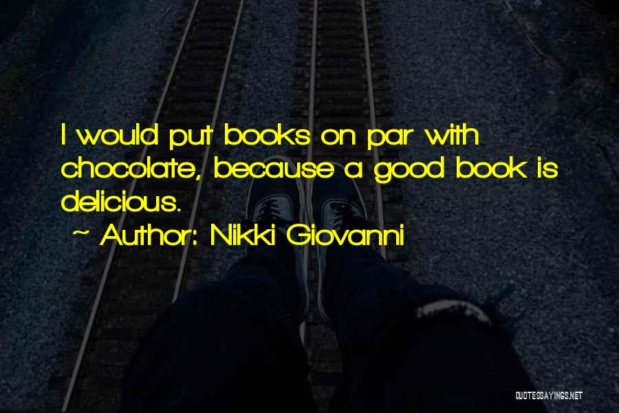 Chocolate And Books Quotes By Nikki Giovanni