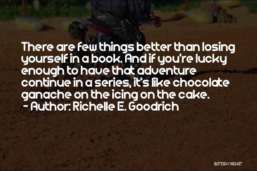 Chocolate And Books Quotes By Richelle E. Goodrich