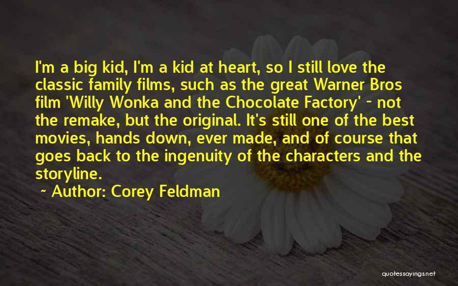 Chocolate Factory Quotes By Corey Feldman
