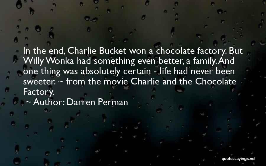 Chocolate Factory Quotes By Darren Perman