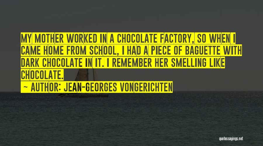 Chocolate Factory Quotes By Jean-Georges Vongerichten