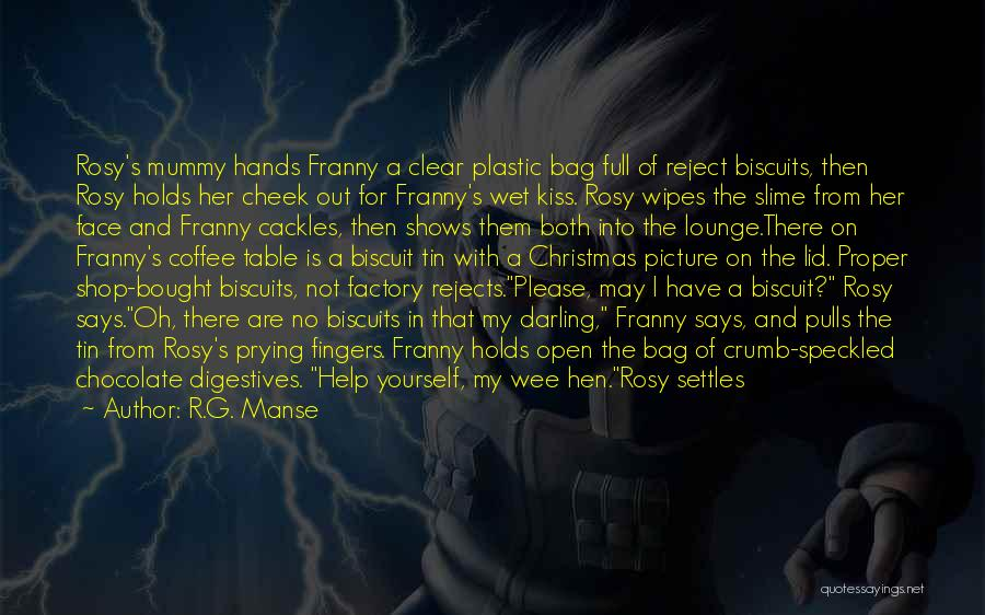 Chocolate Factory Quotes By R.G. Manse
