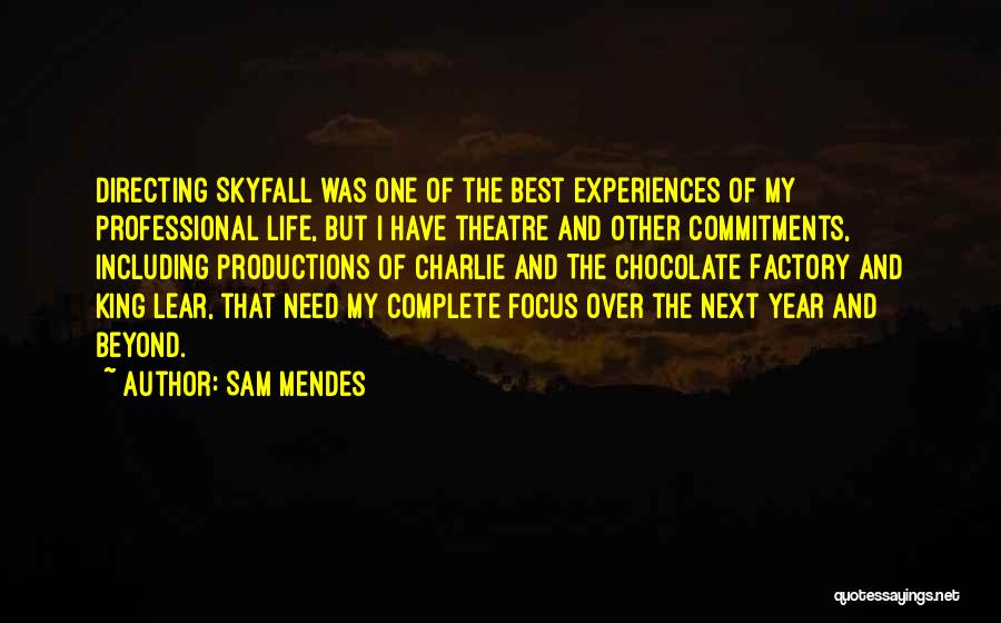 Chocolate Factory Quotes By Sam Mendes