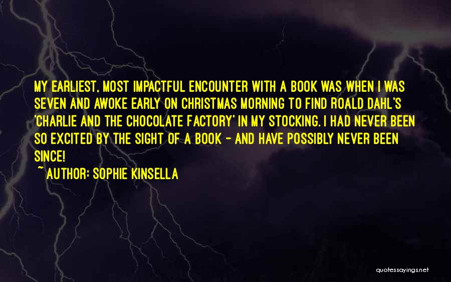 Chocolate Factory Quotes By Sophie Kinsella
