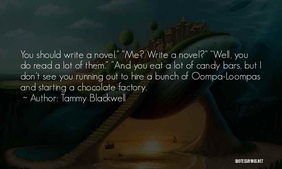 Chocolate Factory Quotes By Tammy Blackwell