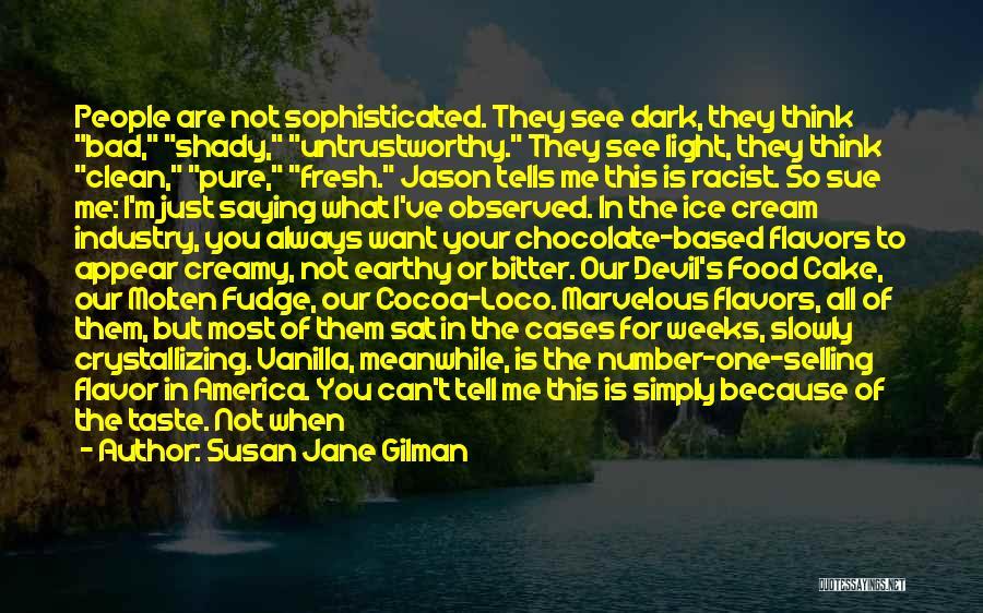 Chocolate Fudge Cake Quotes By Susan Jane Gilman
