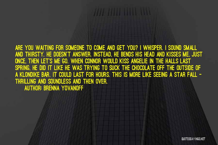 Chocolate Kisses Quotes By Brenna Yovanoff