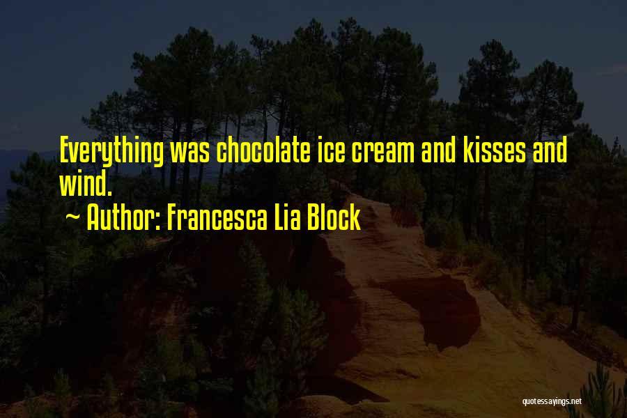 Chocolate Kisses Quotes By Francesca Lia Block
