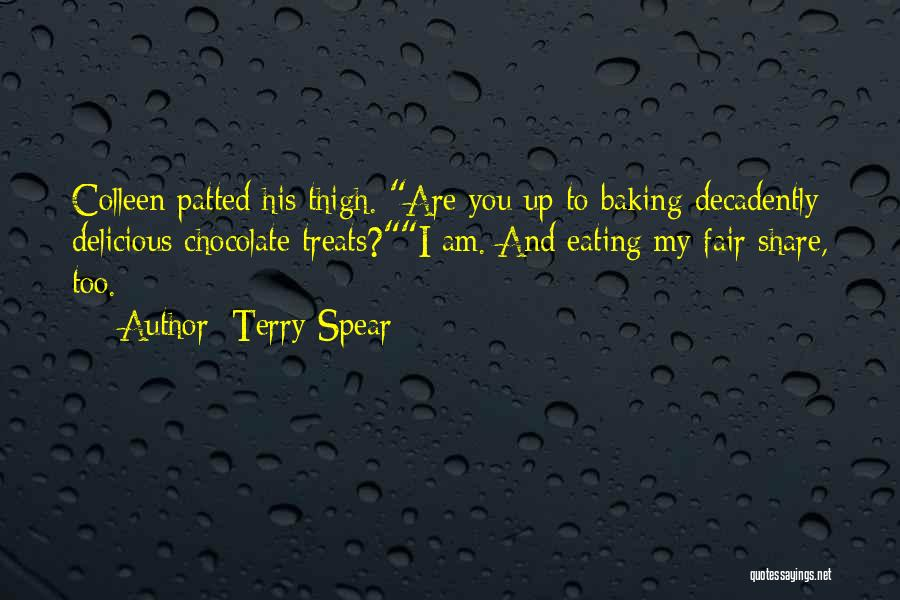 Chocolate Treats Quotes By Terry Spear