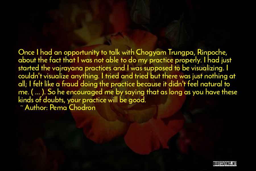Chogyam Quotes By Pema Chodron