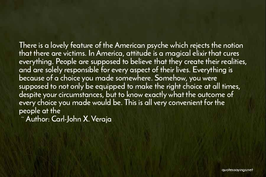 Choice And Power Quotes By Carl-John X. Veraja